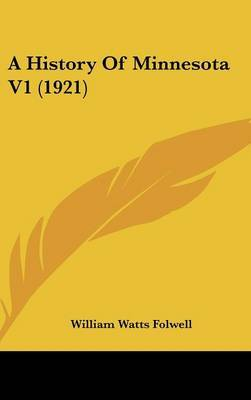 A History of Minnesota V1 (1921) by William Watts Folwell image