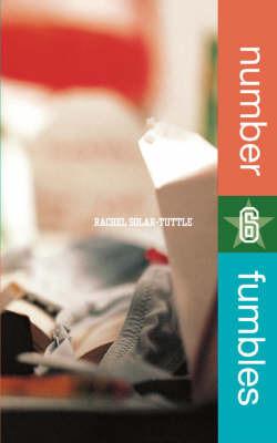 Number 6 Fumbles by Rachel Solar-Tuttle