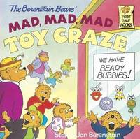 The Berenstain Bears' Mad, Mad, Mad Toy Craze by Stan Berenstain