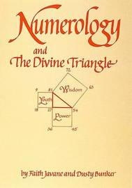 Numerology and the Divine Triangle by Faith Javane