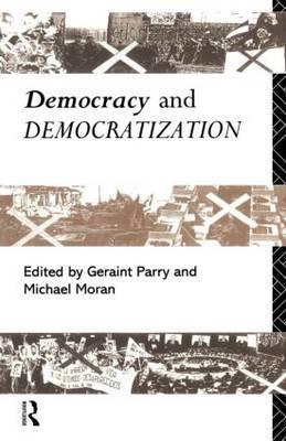 Democracy and Democratization by Michael Moran