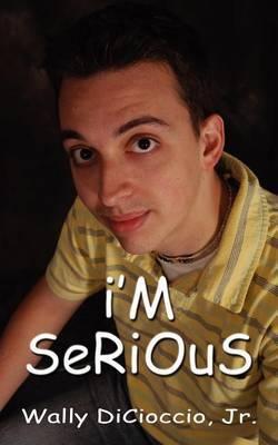 I'm Serious by Wally DiCioccio image