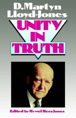 Unity in Truth by D.M. Lloyd-Jones