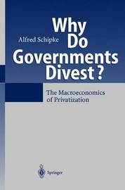Why Do Governments Divest? by Alfred Schipke