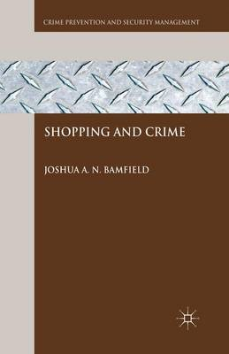 Shopping and Crime by J. Bamfield