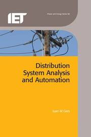 Distribution System Analysis and Automation by Juan M. Gers