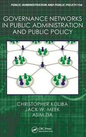 Governance Networks in Public Administration and Public Policy by Christopher Koliba