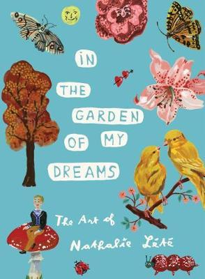 In the Garden of My Dreams: The Art of Nathalie Lete by Nathalie Lete