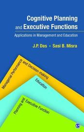 Cognitive Planning and Executive Functions by J.P. Das
