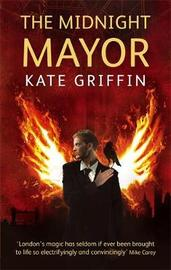 The Midnight Mayor (Matthew Swift #2) by Kate Griffin image