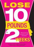 Lose 10 Pounds in Two Weeks by Alex A Lluch