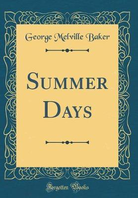 Summer Days (Classic Reprint) by George Melville Baker