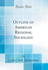 Outline of American Regional Sociology (Classic Reprint) by Carle Clark Zimmerman image