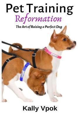 Pet Training Reformation by Kally Vpok