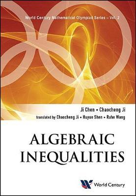 Algebraic Inequalities: In Mathematical Olympiad And Competitions by Ji Chen