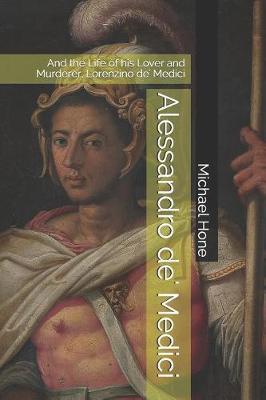 Alessandro de' Medici by Michael Hone
