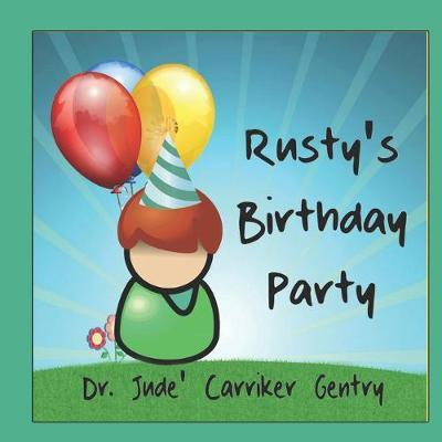 Rusty's Birthday Party by Jude Carriker Gentry