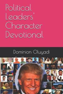 Political Leaders' Character Devotional by Dominion Oluyadi