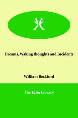 Dreams, Waking Thoughts and Incidents by William Beckford image