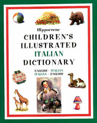 Hippocrene Children's Illustrated Italian Dictionary: English-Italian, Italian-English image