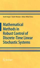 Mathematical Methods in Robust Control of Discrete-Time Linear Stochastic Systems by Vasile Dragan