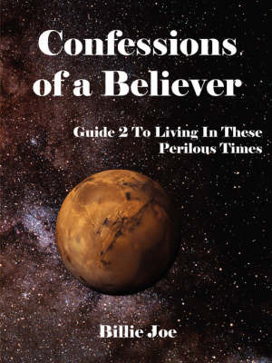 Confessions of a Believer by Billie Joe