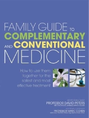 Family Guide to Complementary and Conventional Medicine by David Peters