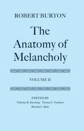 The Anatomy of Melancholy: Volume II by Robert Burton