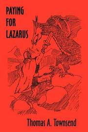 Paying for Lazarus by Thomas A. Townsend image
