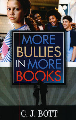 More Bullies in More Books by C J Bott