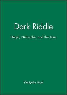 Dark Riddle by Yirmiyahu Yovel