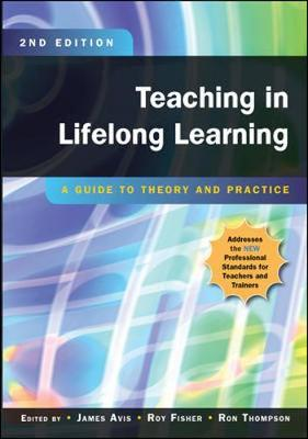 Teaching in Lifelong Learning: A Guide to Theory and Practice by James Avis
