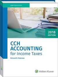 Cch Accounting for Income Taxes, 2018 Edition by Richard Petersen