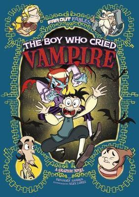 Far Out Fables: The Boy Who Cried Vampire by Benjamin Harper