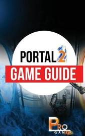 Portal 2 Game Guide by Pro Gamer