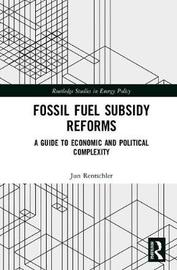 Fossil Fuel Subsidy Reforms by Jun Rentschler
