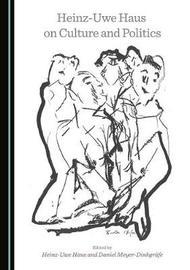 Heinz-Uwe Haus on Culture and Politics image
