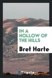 In a Hollow of the Hills by Bret Harte image