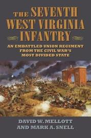 The Seventh West Virginia Infantry by David A. Mellott