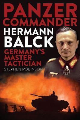 Panzer Commander Hermann Balck by Stephen Robinson