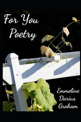 For You Poetry by Emmeline Graham