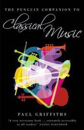 The Penguin Companion to Classical Music by Paul Griffiths image