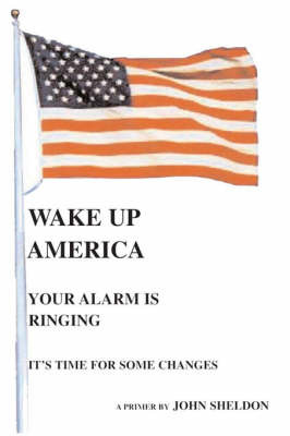 Wake Up America by John Sheldon image