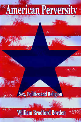 American Perversity by Bradford Borden