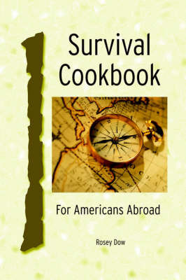 Survival Cookbook by Rosey Dow