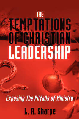 The Temptations of Christian Leadership by L. R. Sharpe
