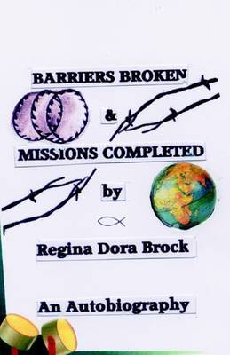 Barriers Broken and Missions Completed by Regina Dora Brock