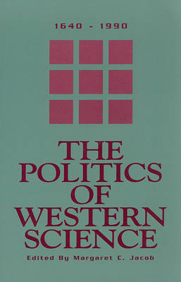 The Politics Of Western Science 1640-1990
