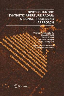 Spotlight-Mode Synthetic Aperture Radar: A Signal Processing Approach by Charles V. J. Jakowatz image