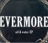 Oil & Water Ep by Evermore